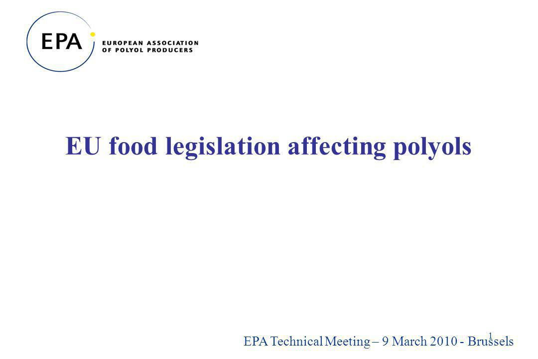 1 EU food legislation affecting polyols EPA Technical Meeting – 9 March 2010 - Brussels
