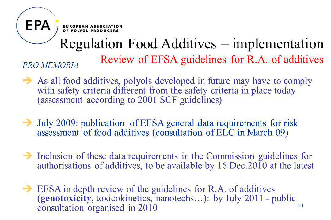 10 Regulation Food Additives – implementation Review of EFSA guidelines for R.A.