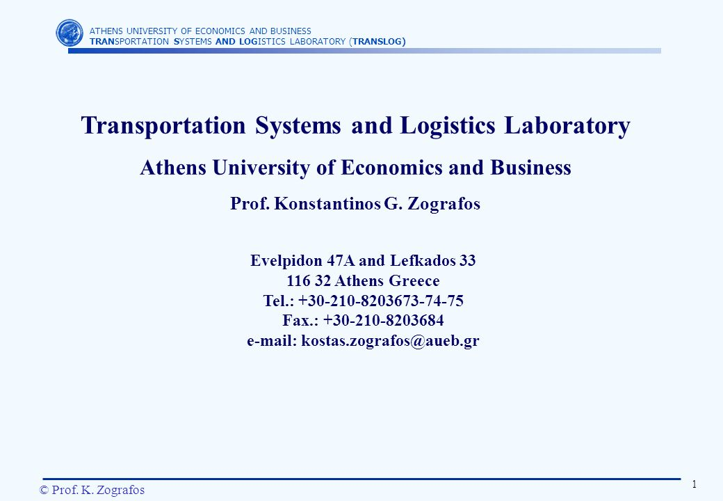 ATHENS UNIVERSITY OF ECONOMICS AND BUSINESS TRANSPORTATION SYSTEMS AND LOGISTICS LABORATORY (TRANSLOG) 1 © Prof.