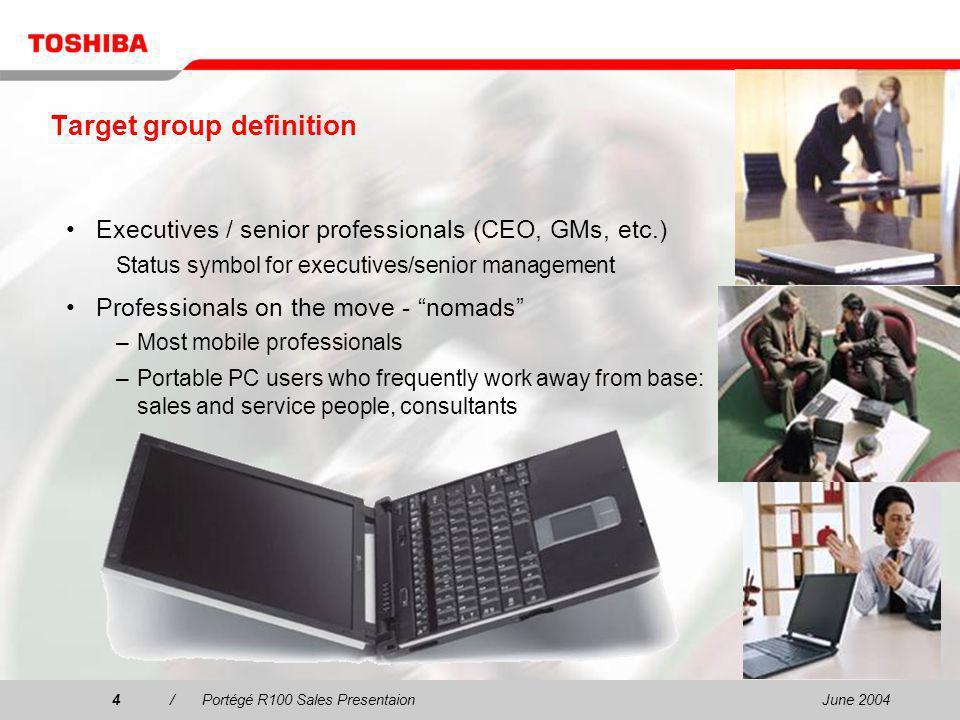 June 20045/Portégé R100 Sales Presentaion5 Why choose the Portégé R100.