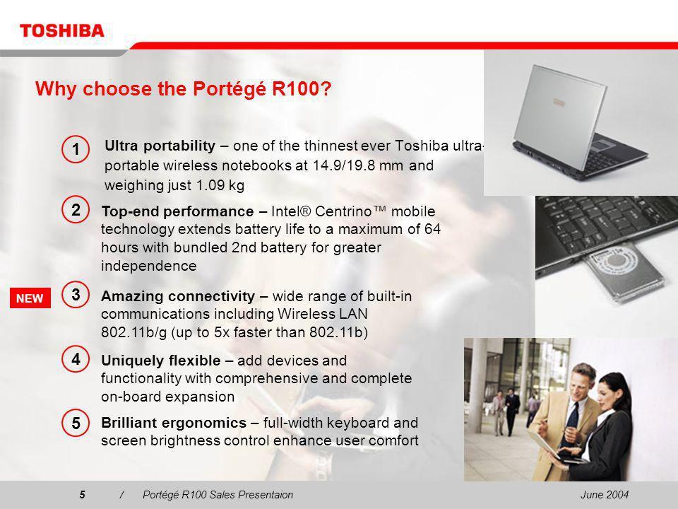 June 20046/Portégé R100 Sales Presentaion6 The wafer-thin Portégé R100 is the ultimate wireless ultra-portable.