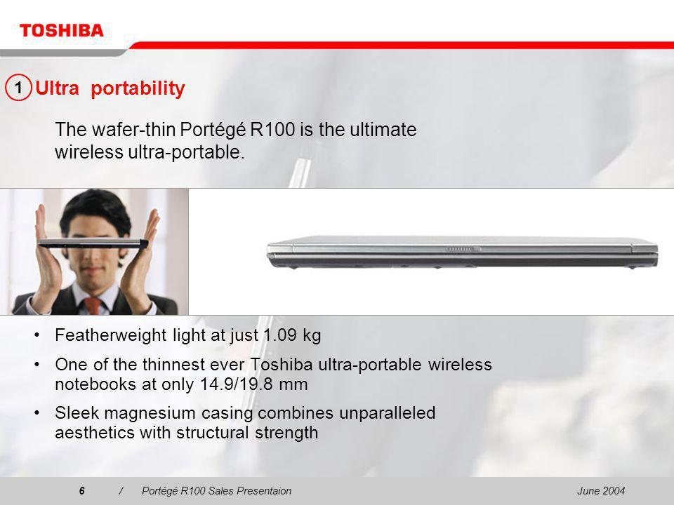 June 20047/Portégé R100 Sales Presentaion7 Prepare for ultra-portable computing on a higher level.