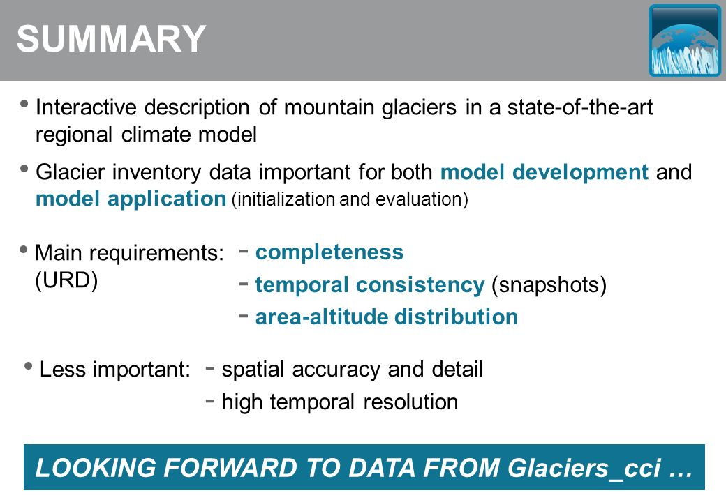 SUMMARY Interactive description of mountain glaciers in a state-of-the-art regional climate model Glacier inventory data important for both model deve