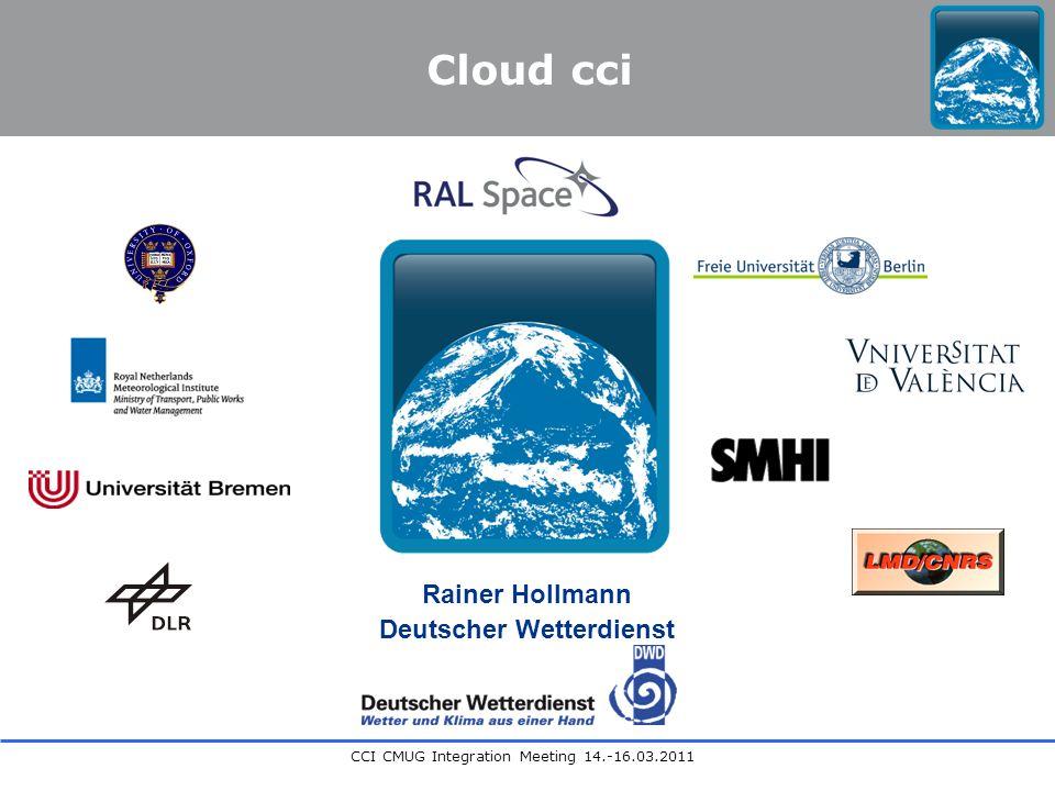 CCI CMUG Integration Meeting 14.-16.03.2011 Rainer Hollmann Deutscher Wetterdienst Cloud cci