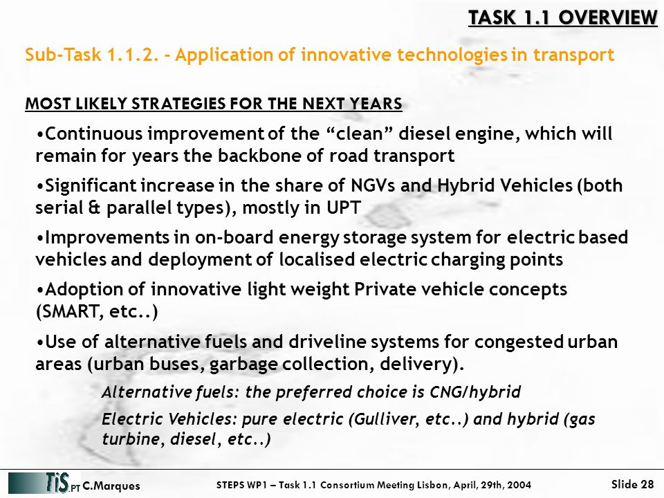 STEPS WP1 – Task 1.1 Consortium Meeting Lisbon, April, 29th, 2004 Slide 28 C.Marques Sub-Task 1.1.2.