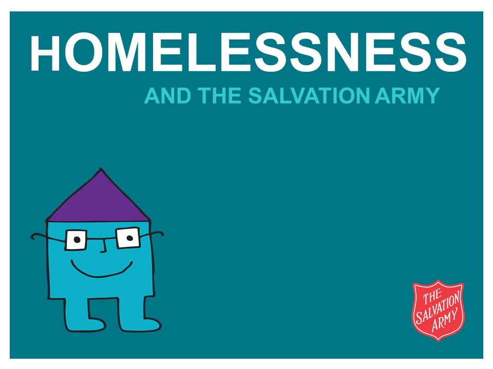 H OMELESSNESS AND THE SALVATION ARMY