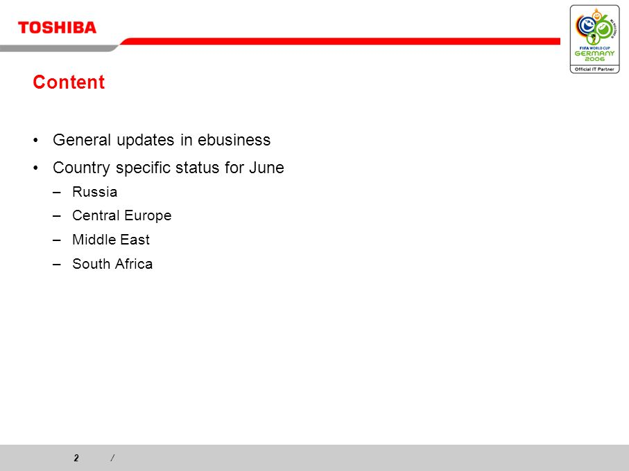 2/2/ Content General updates in ebusiness Country specific status for June –Russia –Central Europe –Middle East –South Africa
