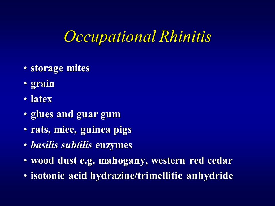 Occupational Rhinitis storage mitesstorage mites graingrain latexlatex glues and guar gumglues and guar gum rats, mice, guinea pigsrats, mice, guinea