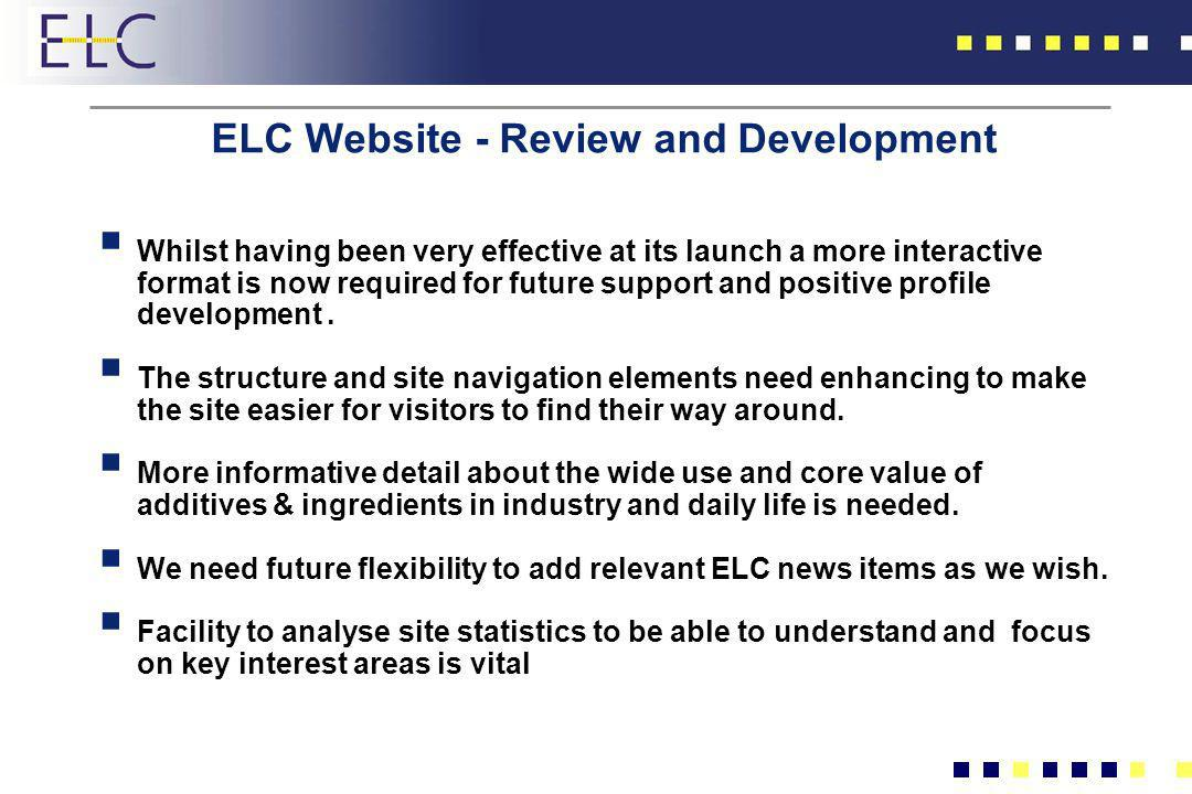ELC Website - Review and Development Whilst having been very effective at its launch a more interactive format is now required for future support and
