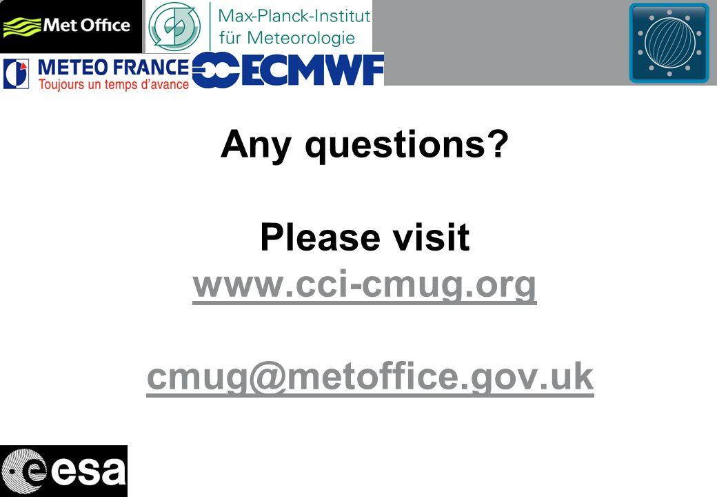 Any questions? Please visit www.cci-cmug.org cmug@metoffice.gov.uk www.cci-cmug.orgcmug@metoffice.gov.uk