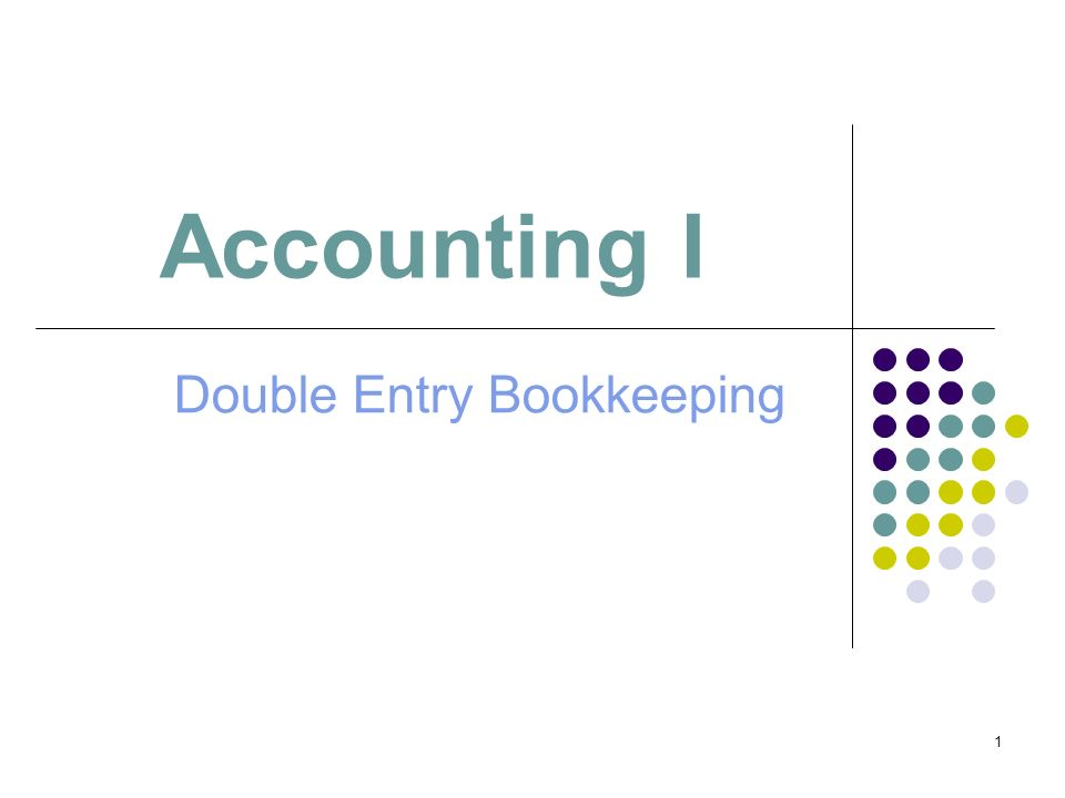 1 Accounting I Double Entry Bookkeeping