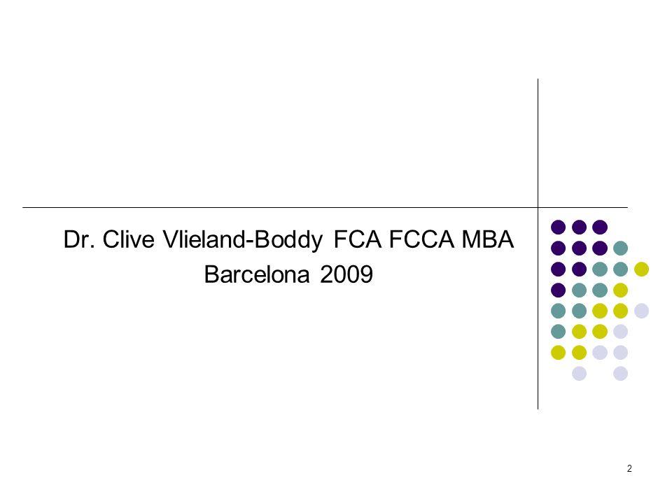 2 Dr. Clive Vlieland-Boddy FCA FCCA MBA Barcelona 2009