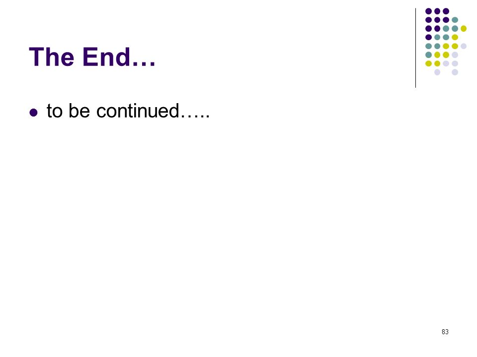 83 The End… to be continued…..