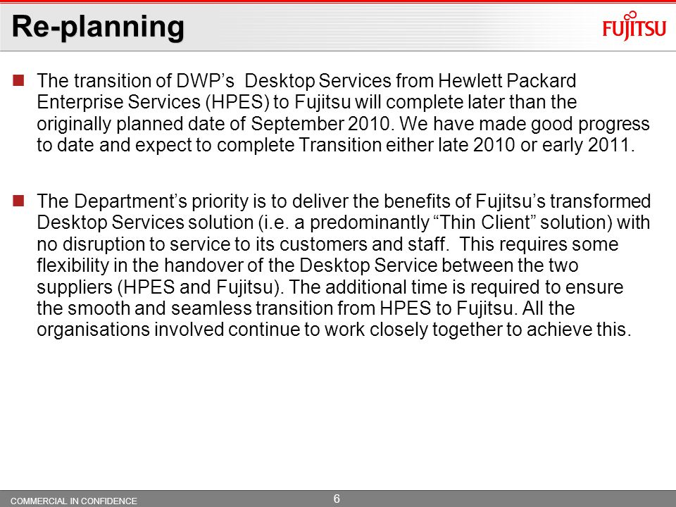 COMMERCIAL IN CONFIDENCE 26 Fujitsu UK Pension Plan Joining Contributions Benefits Investment Transfer (from HP, or elsewhere) Timing