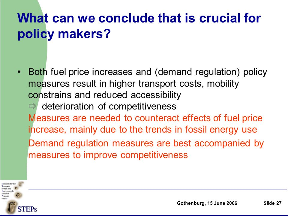 Gothenburg, 15 June 2006Slide 27 What can we conclude that is crucial for policy makers.