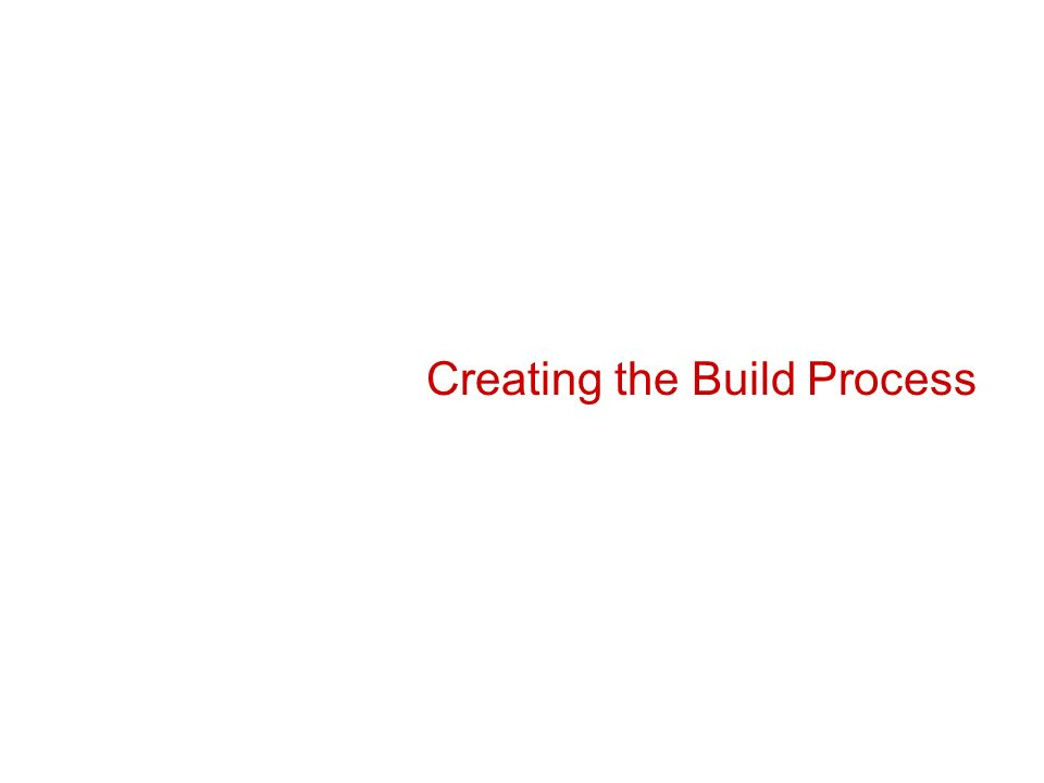 Creating the Build Process