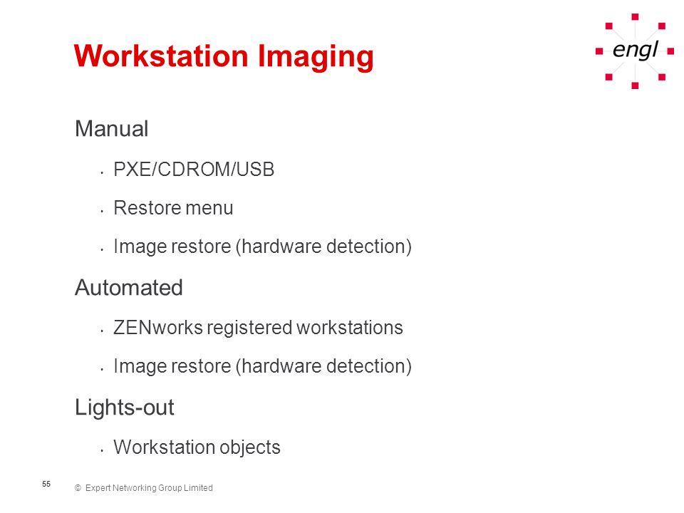 © Expert Networking Group Limited 55 Workstation Imaging Manual PXE/CDROM/USB Restore menu Image restore (hardware detection) Automated ZENworks regis
