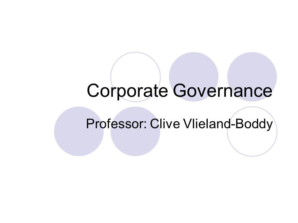 Corporate Governance Professor: Clive Vlieland-Boddy