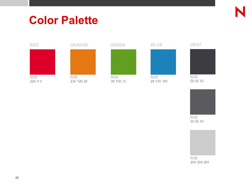 22 Color Palette RGB RED RGB ORANGE RGB GREEN RGB BLUE RGB RGB RGB GRAY