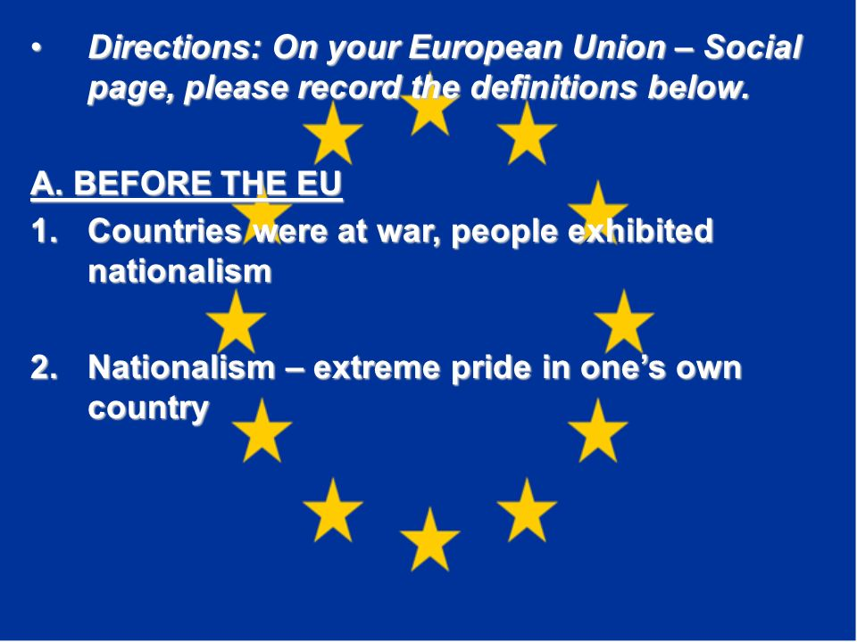 Directions: On your European Union – Social page, please record the definitions below.Directions: On your European Union – Social page, please record the definitions below.