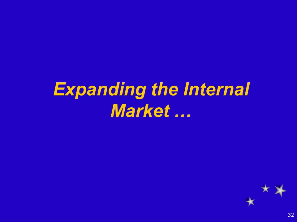 32 Expanding the Internal Market …