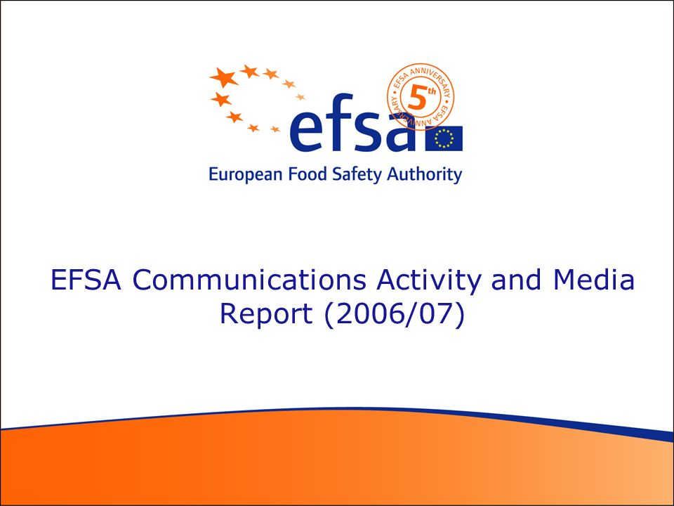 EFSA Communications Activity and Media Report (2006/07)