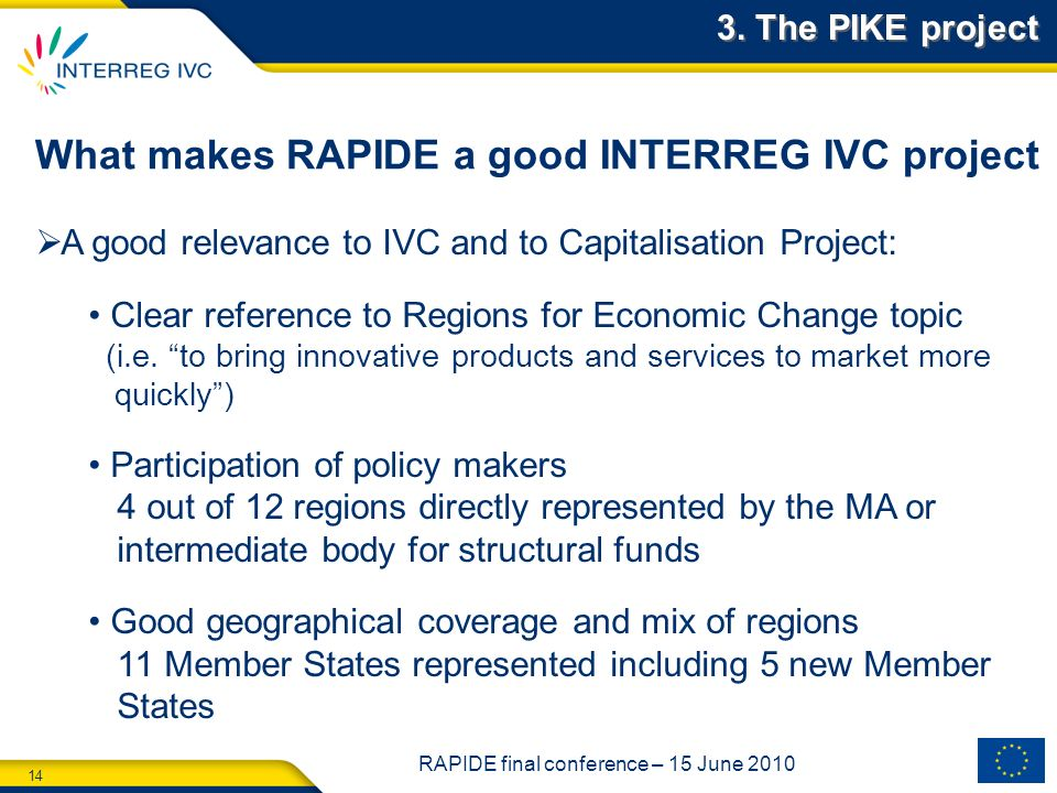 14 RAPIDE final conference – 15 June 2010 What makes RAPIDE a good INTERREG IVC project 3.