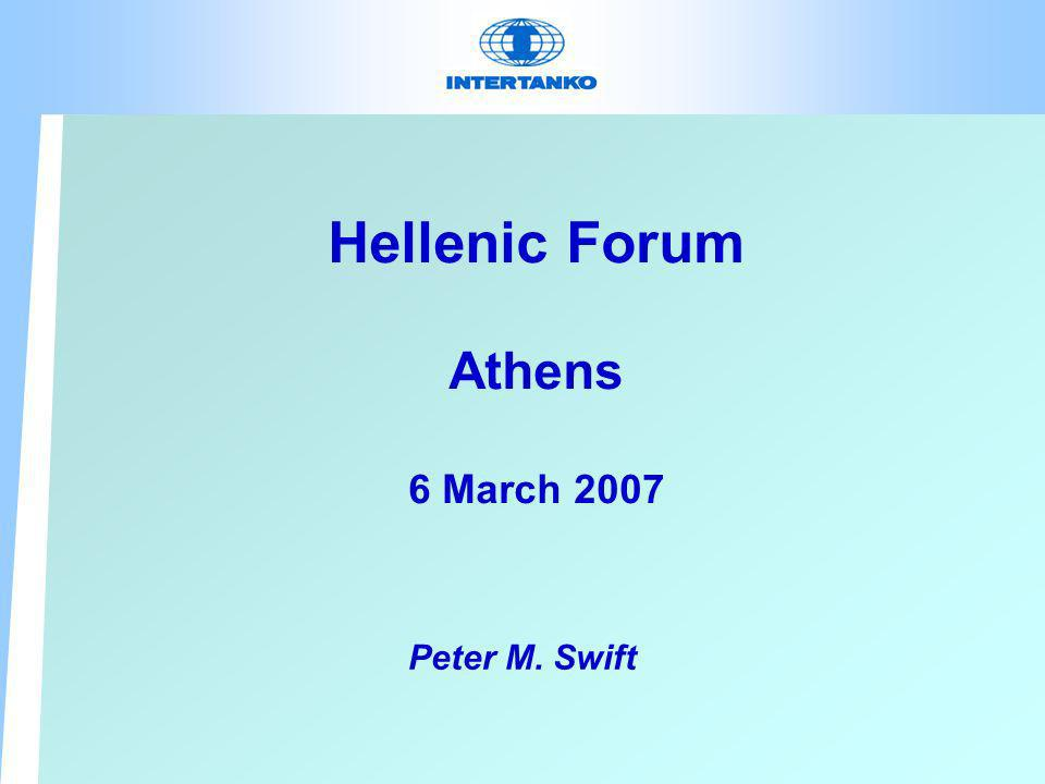 Hellenic Forum Athens 6 March 2007 Peter M. Swift