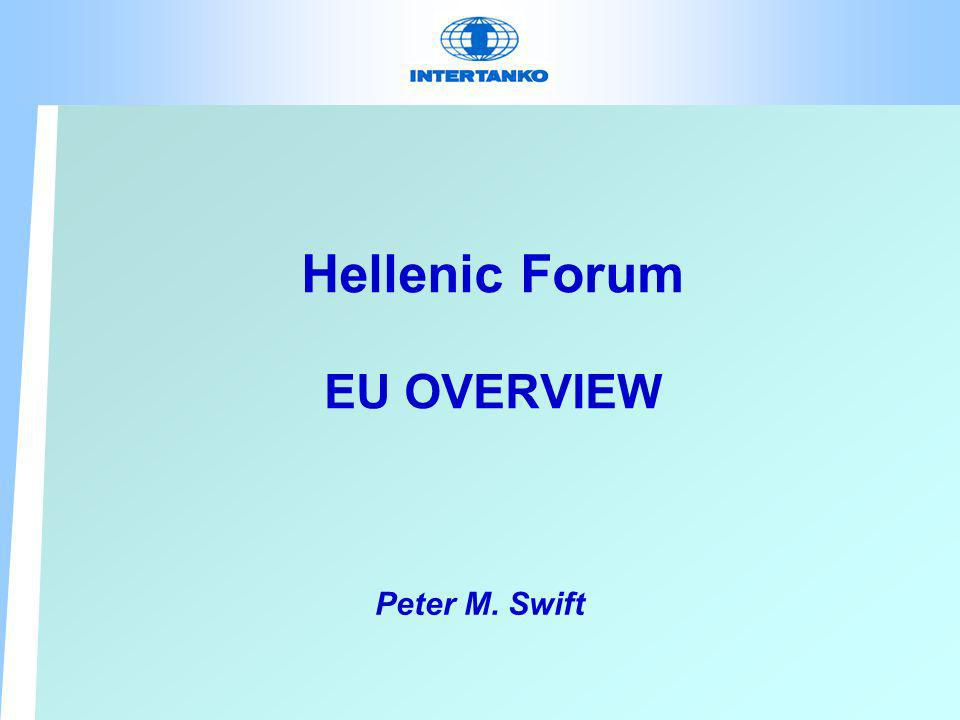 Hellenic Forum EU OVERVIEW Peter M. Swift