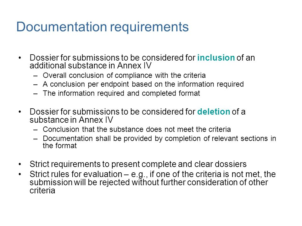Documentation requirements Dossier for submissions to be considered for inclusion of an additional substance in Annex IV –Overall conclusion of compli