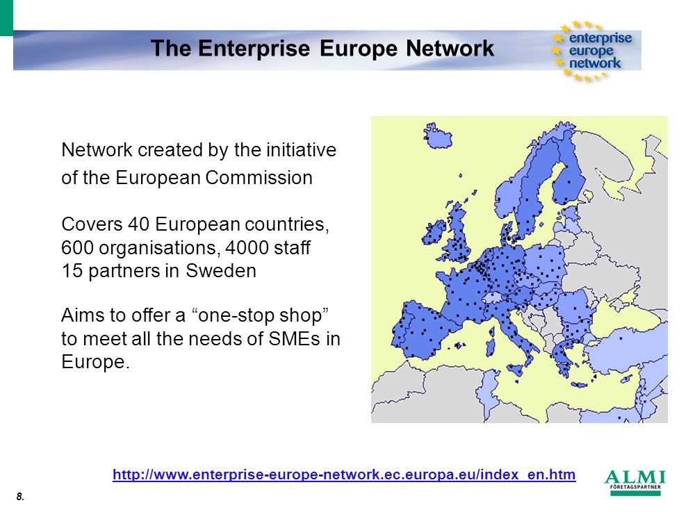 From idea to competitive enterprise 8. Network created by the initiative of the European Commission Covers 40 European countries, 600 organisations, 4