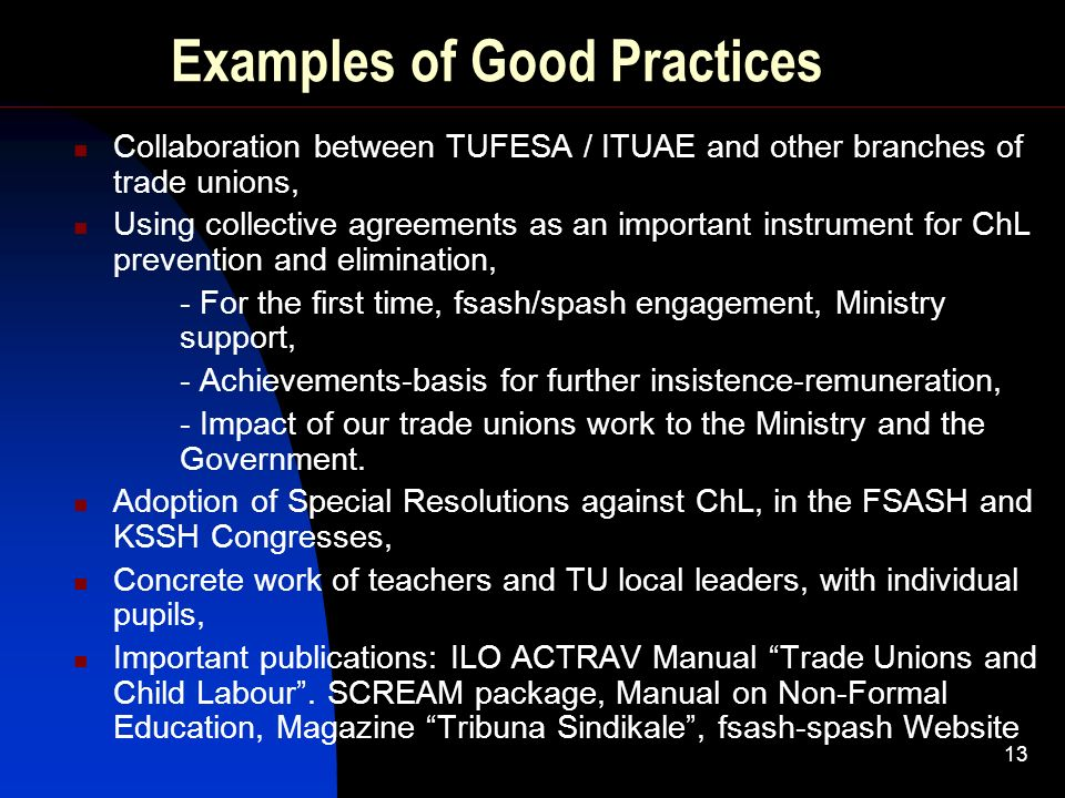 13 Examples of Good Practices Collaboration between TUFESA / ITUAE and other branches of trade unions, Using collective agreements as an important ins
