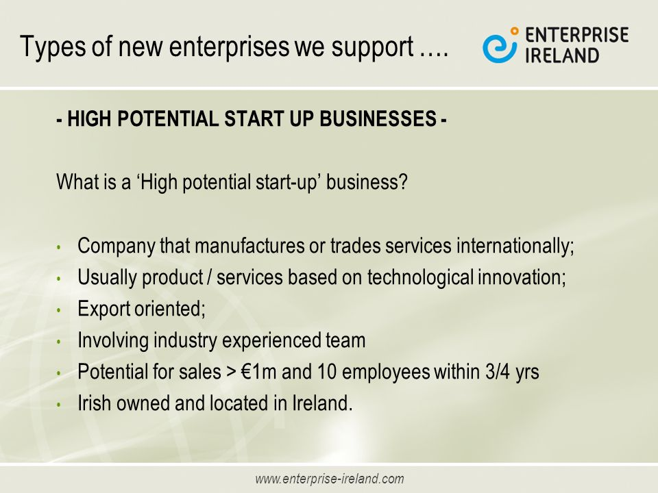 www.enterprise-ireland.com Types of new enterprises we support ….