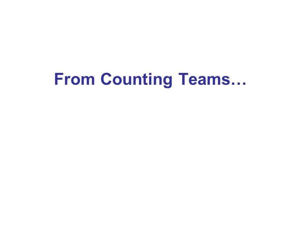 From Counting Teams…