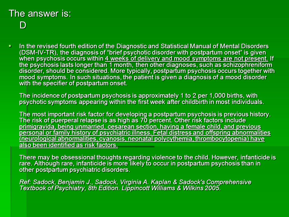 The answer is: D In the revised fourth edition of the Diagnostic and Statistical Manual of Mental Disorders (DSM-IV-TR), the diagnosis of brief psycho