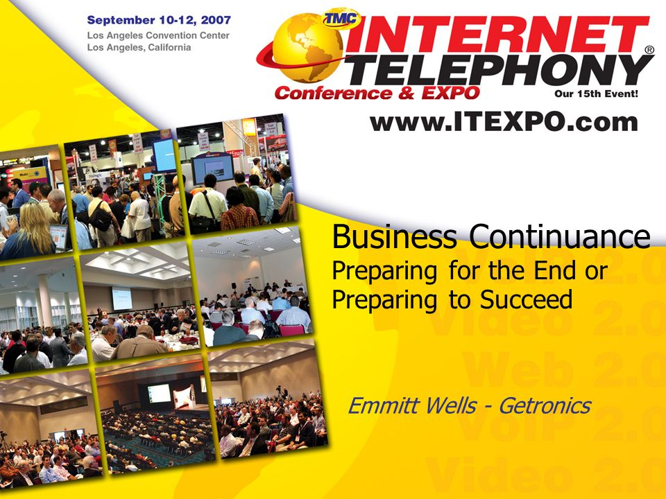 Business Continuance Preparing for the End or Preparing to Succeed Emmitt Wells - Getronics