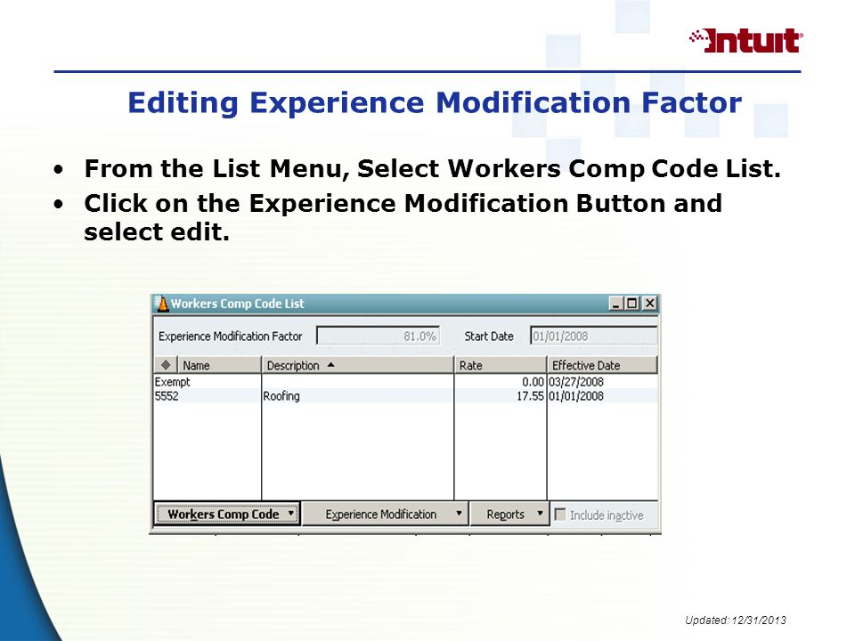 Updated: 12/31/2013 Editing Experience Modification Factor From the List Menu, Select Workers Comp Code List.