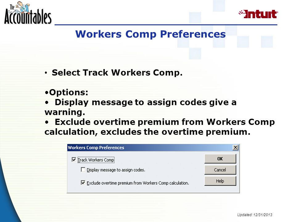 Updated: 12/31/2013 Workers Comp Payroll Item When Workers Compensation is turned on a payroll item is create for Workers Compensation.