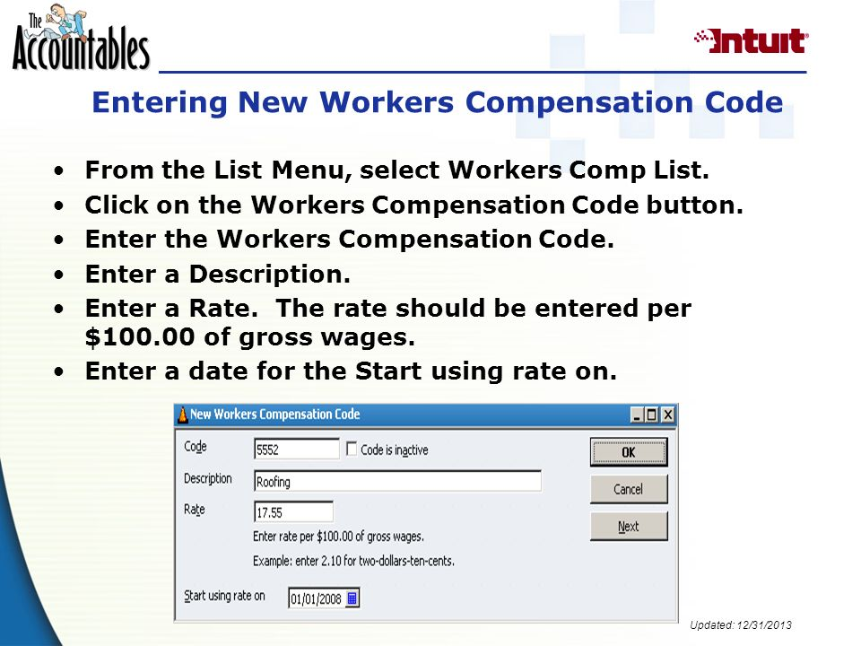 Updated: 12/31/2013 Entering New Workers Compensation Code From the List Menu, select Workers Comp List.