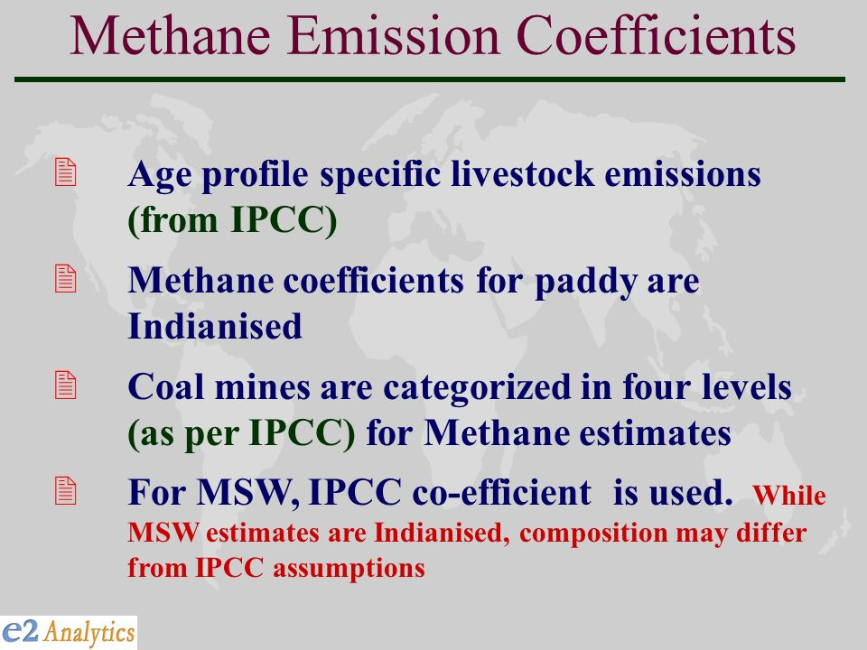 Methane Emission Coefficients 2Age profile specific livestock emissions (from IPCC) 2Methane coefficients for paddy are Indianised 2Coal mines are cat