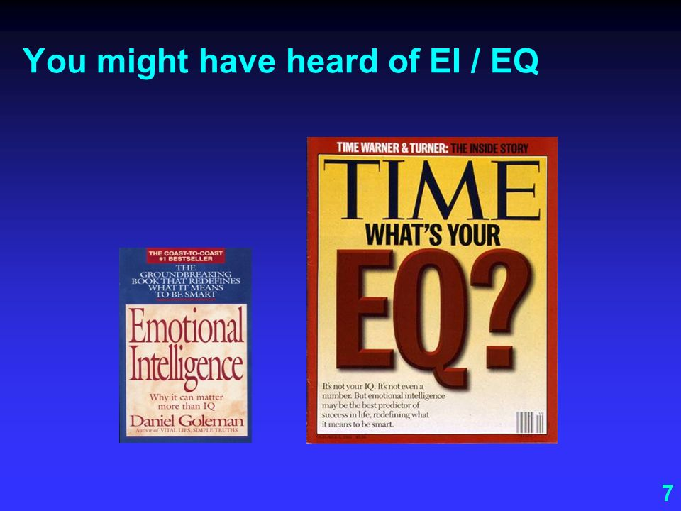 7 You might have heard of EI / EQ