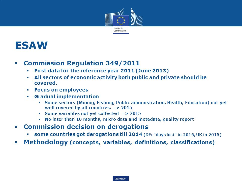Eurostat ESAW Commission Regulation 349/2011 First data for the reference year 2011 (June 2013) All sectors of economic activity both public and priva