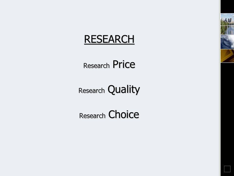 RESEARCH Research Price Research Quality Research Choice