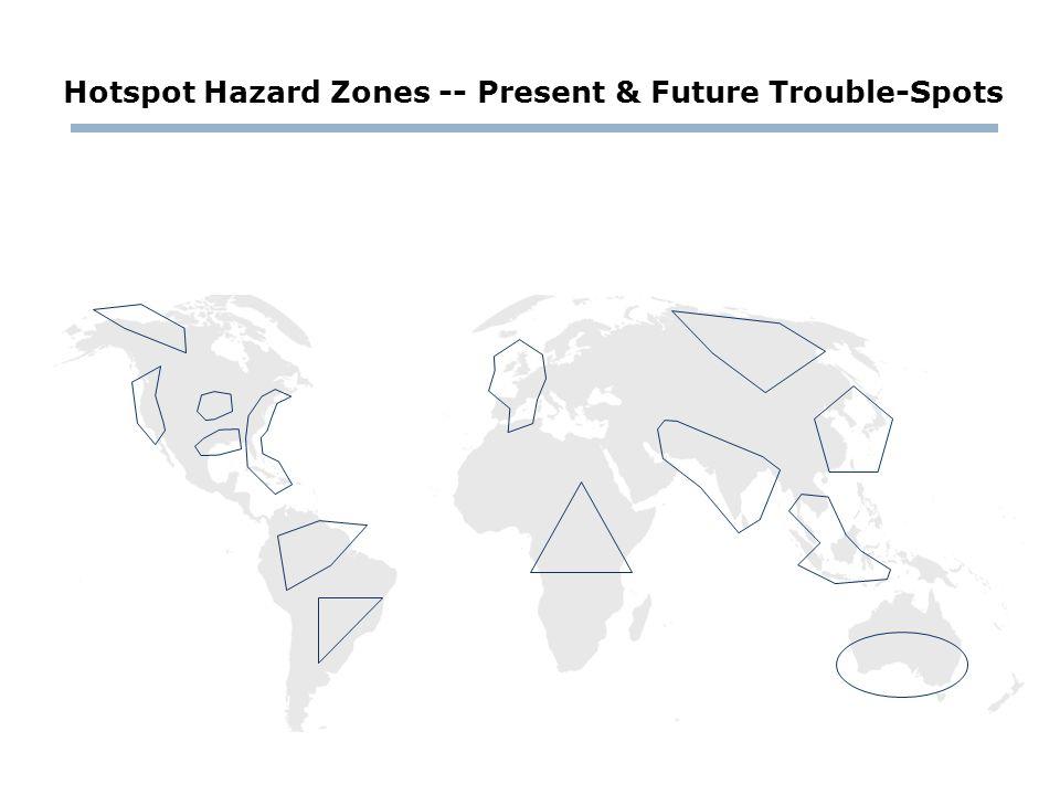 14 Hotspot Hazard Zones -- Present & Future Trouble-Spots