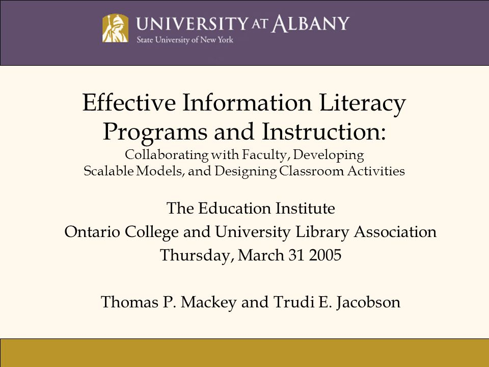 Effective Information Literacy Programs and Instruction: Collaborating with Faculty, Developing Scalable Models, and Designing Classroom Activities Th