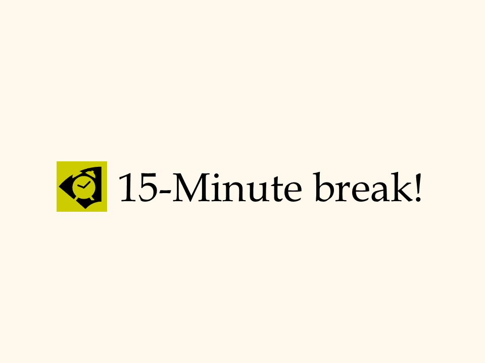 15-Minute break!