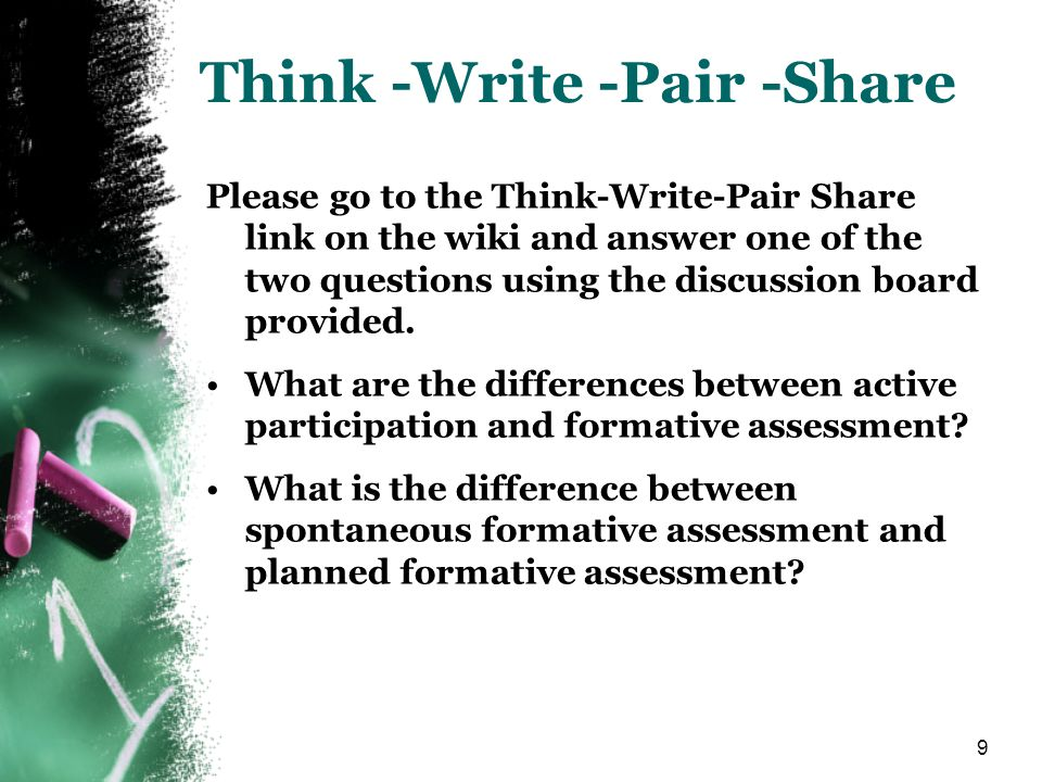 9 Think -Write -Pair -Share Please go to the Think-Write-Pair Share link on the wiki and answer one of the two questions using the discussion board pr