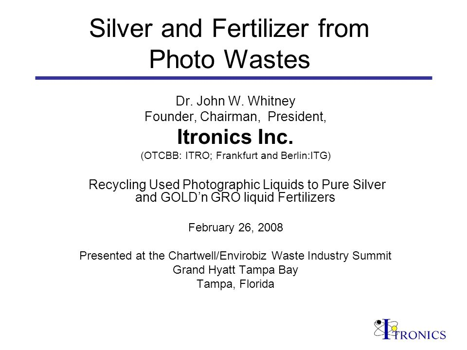Itronics Intellectual Property Intellectual Property Entry Barriers EPA, State, County, and City hazardous waste permits required 15 years R & D and cumulative expenditure of $30 million to create proprietary technology 10 years to create a fully commercial fertilizer - 5 years to perfect product.