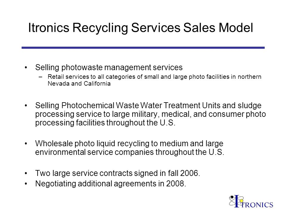 Itronics Recycling Services Sales Model Selling photowaste management services –Retail services to all categories of small and large photo facilities