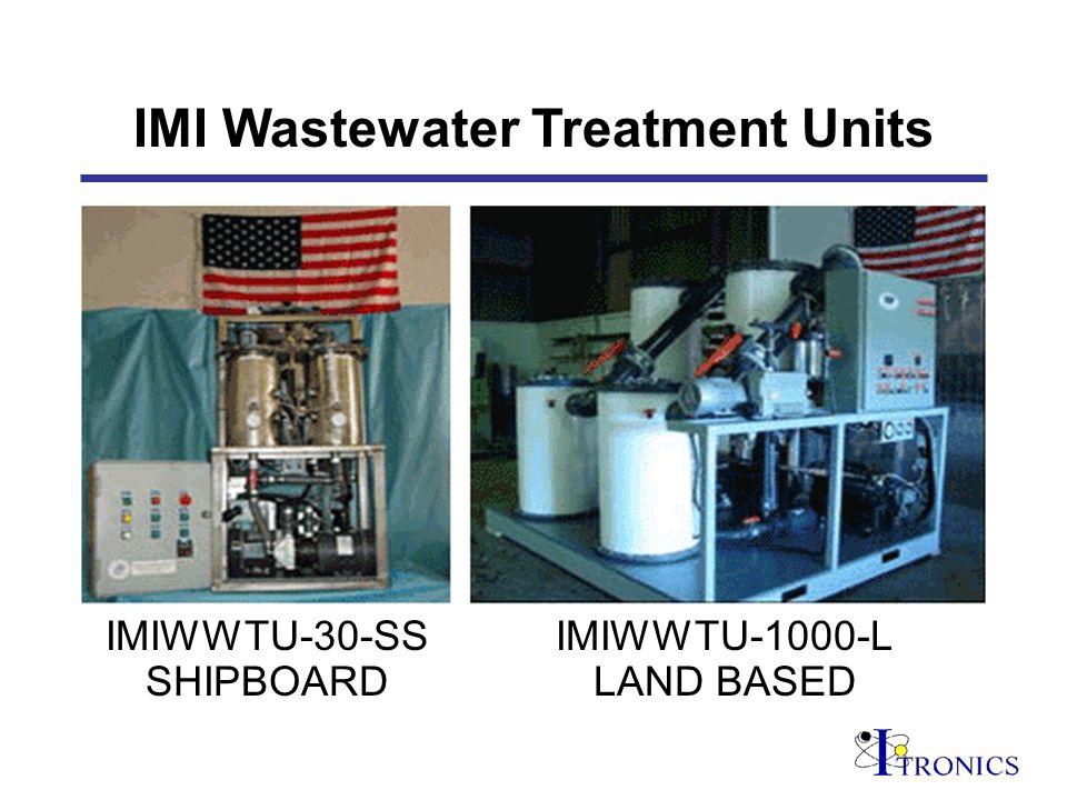 IMI Wastewater Treatment Units IMIWWTU-30-SS SHIPBOARD IMIWWTU-1000-L LAND BASED